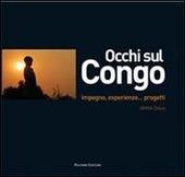 Occhi sul Congo – impegno, esperienze…progetti